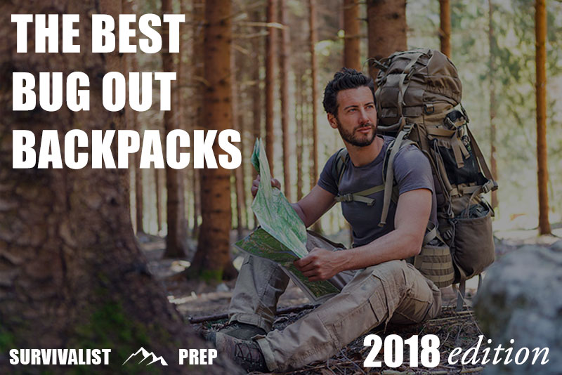 Best Bug Out Backpacks for 2018 - Guide to the Best Bug Out and Survival Backpacks