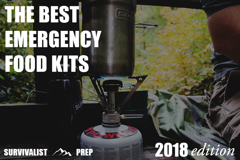 Best Emergency Survival Food Kits and Emergency Meal Kits for 2018 Survivalist Prep