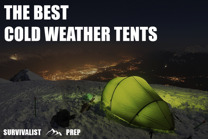 Best Cold Weather Tents Survivalist Prep